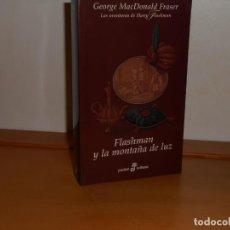 Livros: FLASHMAN Y LA MONTAÑA DE LA LUZ, GEORGE MACDONALD FRASER - POCKET EDHASA. Lote 219745841