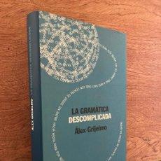 Libri di seconda mano: LA GRAMATICA DESCOMPLICADA - ALEX GRIJELMO - CIRCULO - TAPA DURA Y SOBRECUBIERTA - GCH1. Lote 219821781