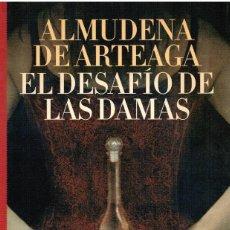 Libri di seconda mano: EL DESAFÍO DE DAMAS. LA VERDAD SOBRE LA MUERTE DEL CONDE DUQUE DE OLIVARES - ALMUDENA DE ARTEAGA. Lote 219908808