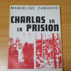 Libros: MARCELINO CAMACHO , CHARLAS EN LA PRISIÓN. Lote 219925586