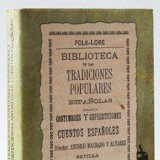 Libros: BIBLIIOTECA DE LAS TRADICIONES POPULARES ESPAÑOLAS (FACSÍMIL) - MACHADO Y ÁLVAREZ, ANTONIO (DIR.). Lote 220100265