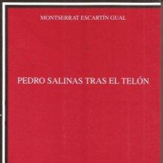 Libros: PEDRO SALINAS TRAS EL TELÓN - ESCARTÍN GUAL, MONTSERRAT. Lote 220258941