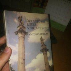 Libros: DISCURSOS ENTRE SEVILLA Y CÁDIZ. ANTONIO BURGOS 1991. Lote 220452738