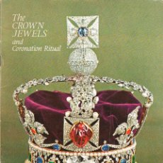 Libros: THE CROWN JEWELS AND CORONATION RITUAL, EDITADO CON MOTIVO DE LA CORONACIÓN DE LA REINA ISABEL DE IN. Lote 220506242