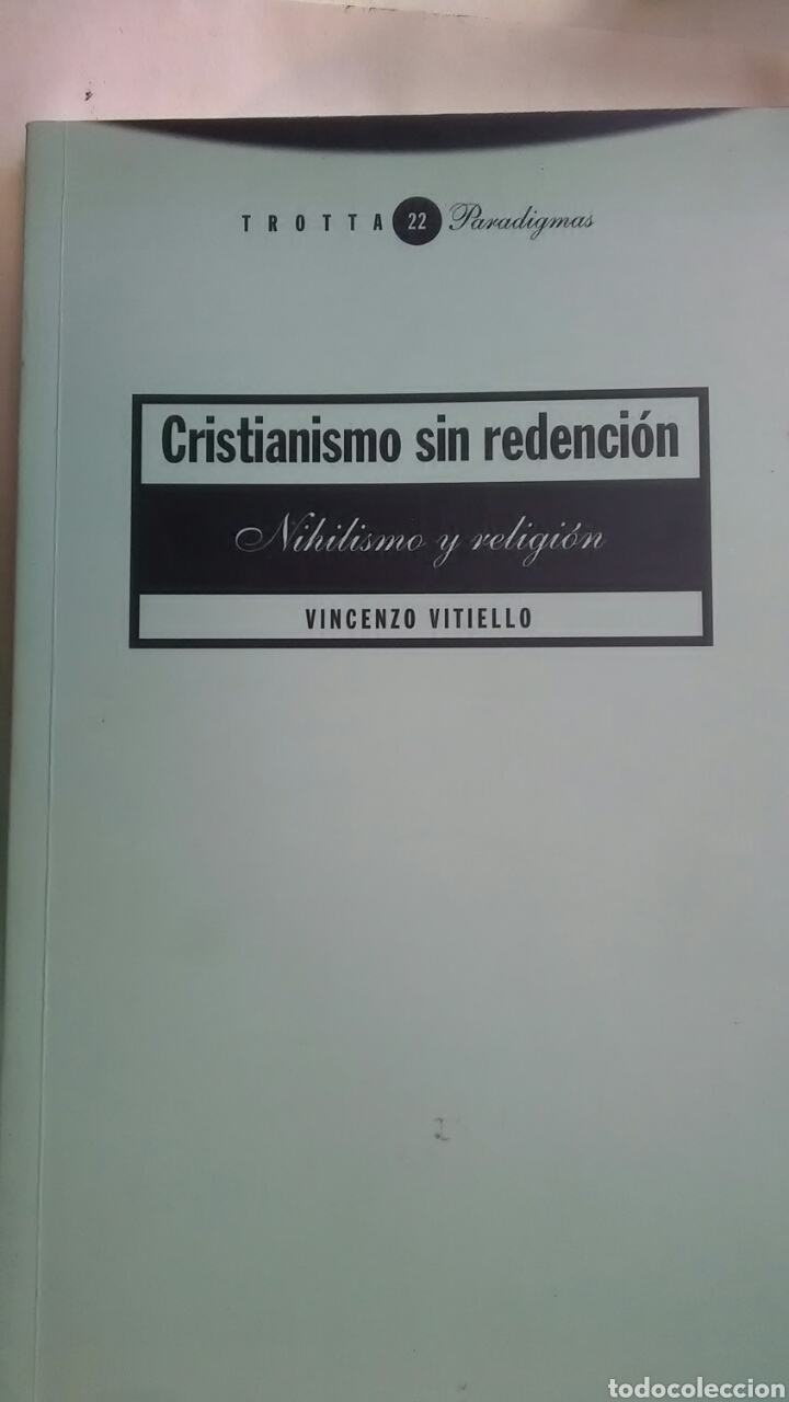 CRISTIANISMO SIN REDENCION. VICENZO VITIELLO. TROTTA. 1999 (Libros sin clasificar)