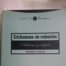 Libros: CRISTIANISMO SIN REDENCION. VICENZO VITIELLO. TROTTA. 1999. Lote 220658085