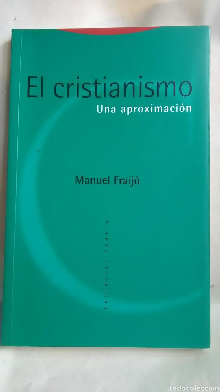 EL CRISTIANISMO. UNA APROXIMACIÓN. MANUEL FRAIJÓ. 1997. (Libros sin clasificar)