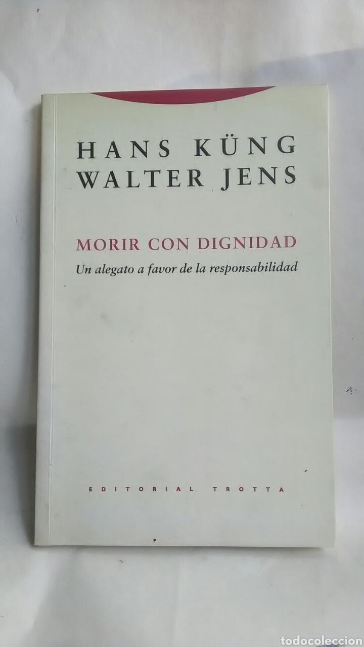 HANS KUNG. MORIR CON DIGNIDAD. EDITORIAL TROTTA.2004 (Libros sin clasificar)