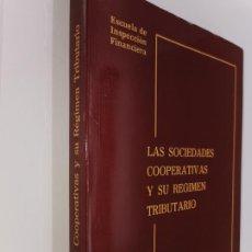 Libros: LAS SOCIEDADES COOPERATIVAS Y SU REGIMEN TRIBUTARIO - JOSE MANUEL DE LUIS ESTEBAN. Lote 220671960