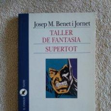 Libros: TALLER DE FANTASIA / SUPERTOT. Lote 220752797
