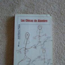 Libros: LAS CHICAS DE ALAMBRE. Lote 220755091