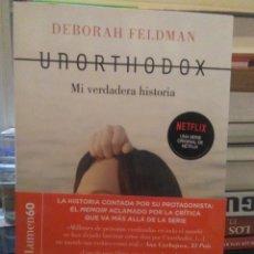 Libros: DEBORAH FELDMA.UNORTHODOX(MI VERDADERA HISTORIA). LUMEN. Lote 220895011