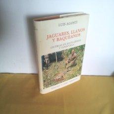 Libros: LUIS AGOSTI - JAGUARES, LLANOS Y BAQUEANOS - EDICIONES EL ALBIR 1983. Lote 220935677