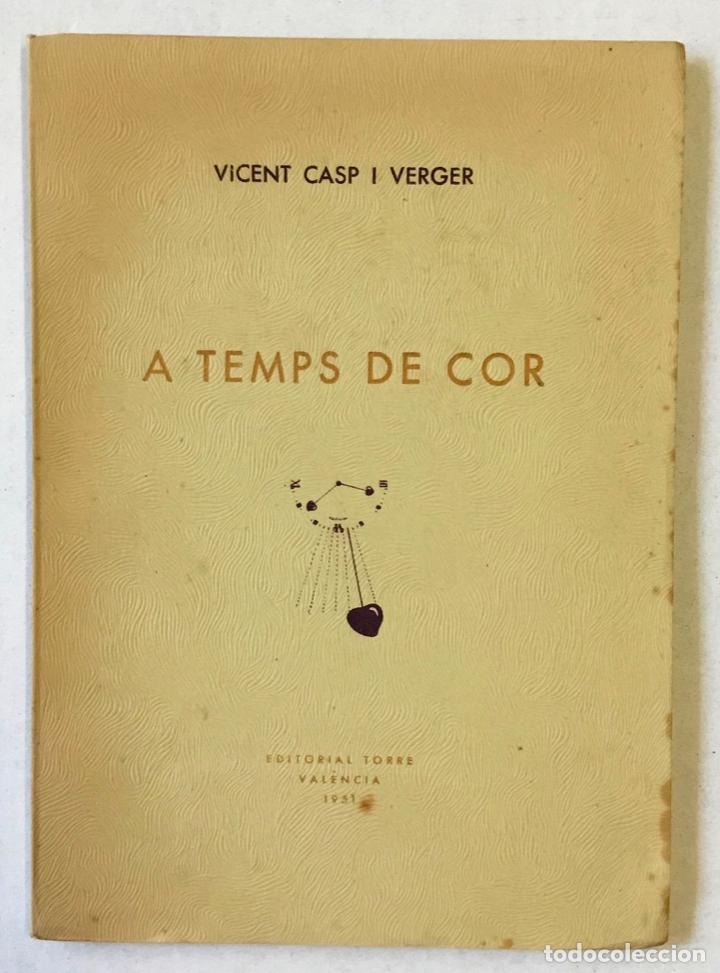 A TEMPS DE COR. - CASP I VERGER, VICENT. (Libros sin clasificar)