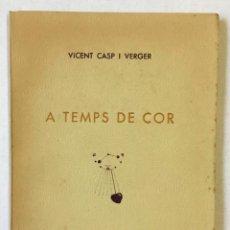 Libros: A TEMPS DE COR. - CASP I VERGER, VICENT.. Lote 220943460