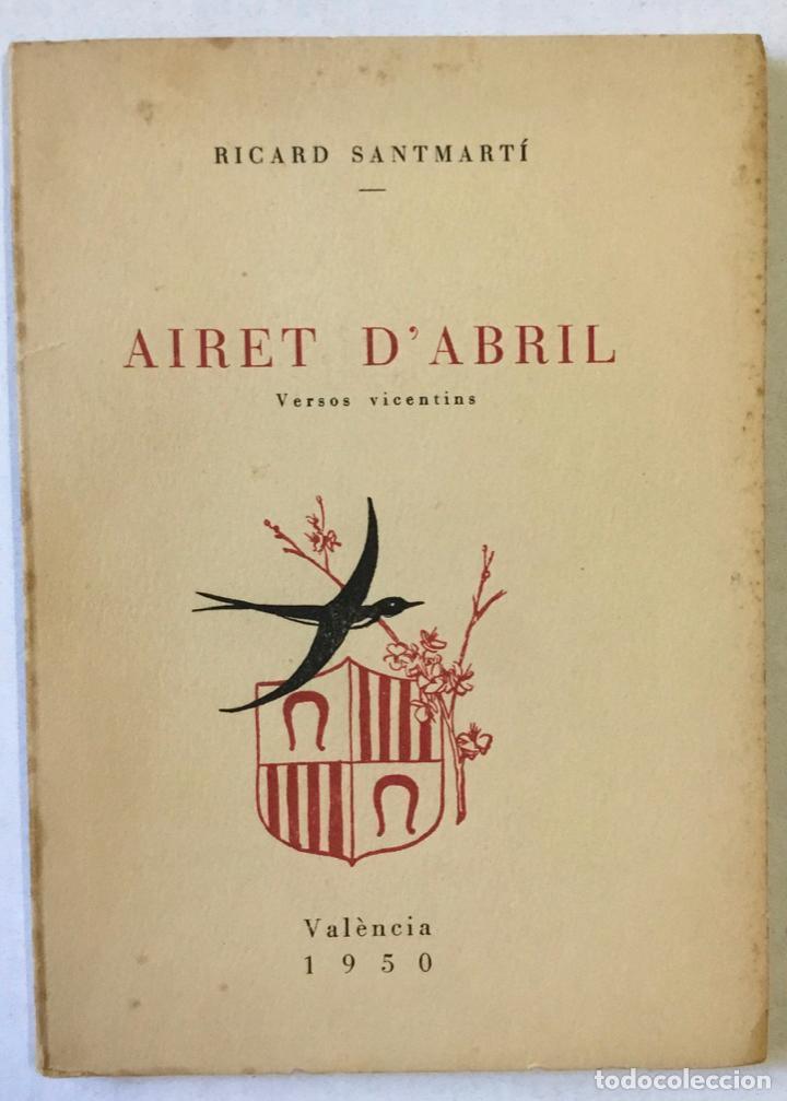 AIRET D'ABRIL. VERSOS VICENTINS. - SANTMARTÍ, RICARD. (Libros sin clasificar)