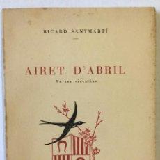 Libros: AIRET D'ABRIL. VERSOS VICENTINS. - SANTMARTÍ, RICARD.. Lote 220943555