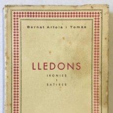 Libros: LLEDONS. IRONIES I SÀTIRES. - ARTOLA I TOMAS, BERNAT.. Lote 220943408