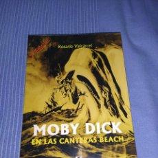 Libros: LIBRO MOBY DICK EN LA PLAYA DE LAS CANTERAS. Lote 221158961