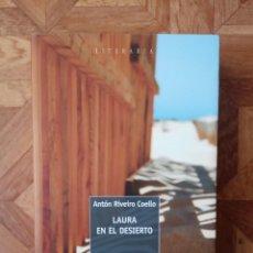 Libros: ANTÓN RIVEIRO COELLO - LAURA EN EL DESIERTO. Lote 221246453