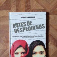 Libros: GABRIELLA AMBROSIO - ANTES DE DESPEDIRNOS. Lote 221444768