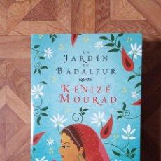 Libros: KENIZÉ MOURAD - UN JARDÍN EN BADALPUR. Lote 221445981