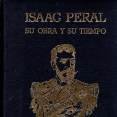Libros: ISAAC PERAL. SU OBRA Y SU TIEMPO - PÉREZ DE PUIG, ERNA. Lote 221546428