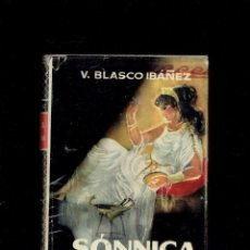Libros: SONNICA LA CORTESANA V.BLASCO IBAÑEZ EDITORIAL PLANETA 1958. Lote 221548951