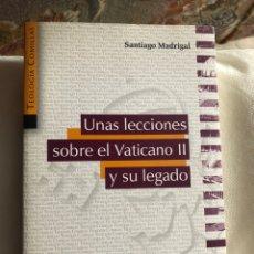 Libros: UNAS LECCIONES SOBRE EL VATICANO II Y SU LEGADO. SANTIAGO MADRIGAL. Lote 221585223