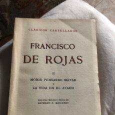 Libros: MORIR PENSANDO MATAR Y LA VIDA EN EL ATAÚD (FRANCISCO DE ROJAS). Lote 221587045