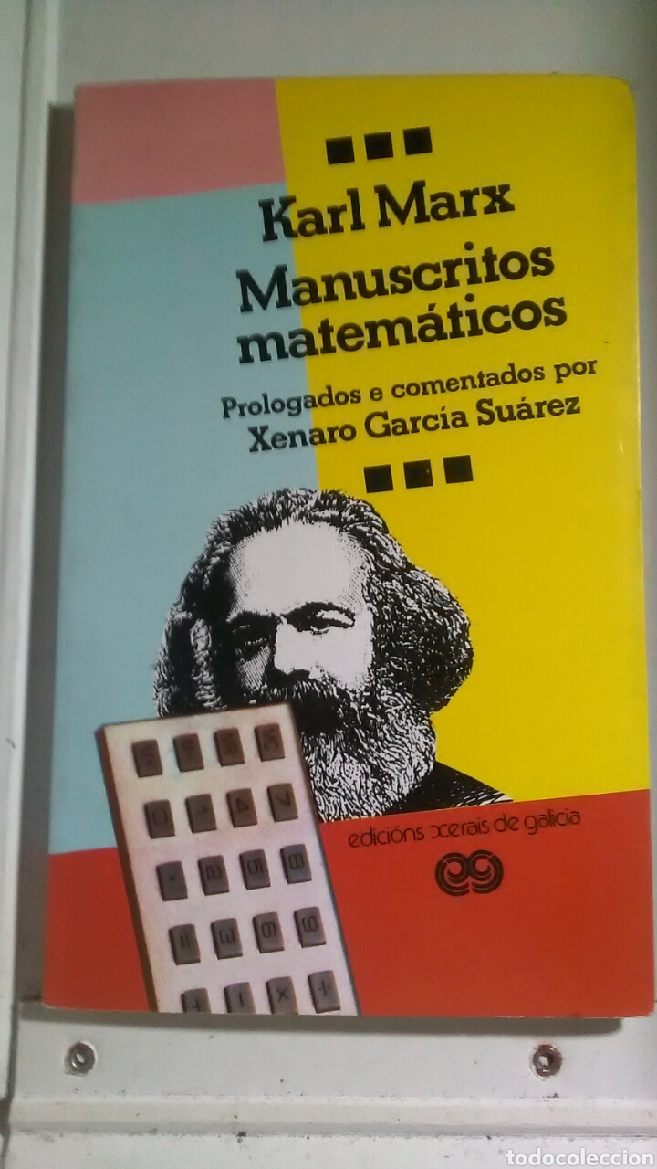 KARL MARX. MANUSCRITOS MATEMÁTICOS. EDICIONS XERAIS DE GALICIA. 1987 (Libros sin clasificar)