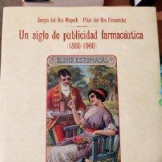 Libros: UN SIGLO DE PUBLICIDAD FARMACEUTICA 1860-1960. Lote 221626258