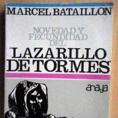 Libros: NOVEDAD Y FECUNDIDAD DEL LAZARILLO DE TORMES (MARCEL BATAILLON) ANAYA 1968.. Lote 221627355