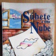 Libros: SÚBETE A UNA NUBE (JESÚS SANTOS HERNÁNDEZ) ILUSTRADO.. Lote 221627447