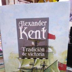 Libros: TRADICIÓN DE VICTORIA-ALEXANDER KENT-VOLUMEN 14,EDITA NORAY 2004,NOVELA MARITIMA. Lote 221660687