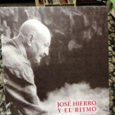 Libros: JOSÉ HIERRO Y EL RITMO, LA MÚSICA POR DENTRO. LORENZO OLIVÁN.. Lote 221673221