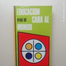 Libros: EDUCACIÓN CARA AL MUNDO. Lote 221814415