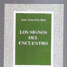 Libros: SIGNOS DEL ENCUENTRO - LOS. Lote 221850181