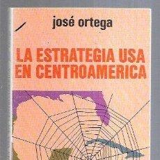Libros: ESTRATEGIA USA EN CENTROAMERICA - LA. Lote 221850192