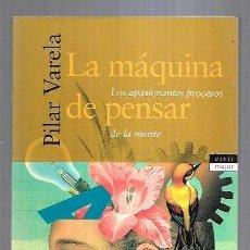 Libros: MAQUINA DE PENSAR - LA. LOS APASIONANTES PROCESOS DE LA MENTE. Lote 221850193