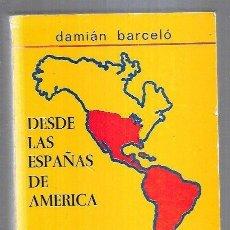 Libros: DESDE LAS ESPAÑAS DE AMERICA. CARTAS A ANTONIO. Lote 221850201