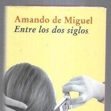 Libros: ENTRE LOS DOS SIGLOS. Lote 221850206