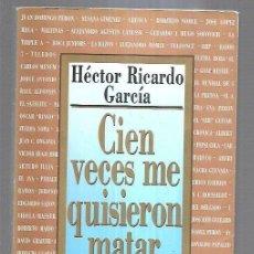 Libros: CIEN VECES ME QUISIERON MATAR. Lote 221850225