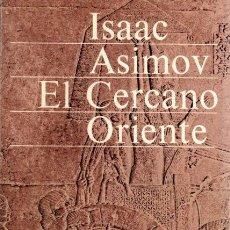 Libros: EL CERCANO ORIENTE - ASIMOV, ISAAC. Lote 221864058