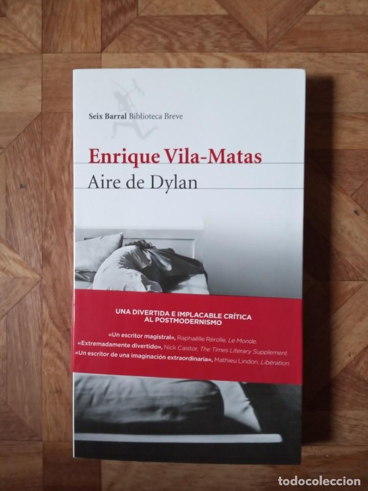 ENRIQUE VILA-MATAS - AIRE DE DYLAN (Libros Nuevos - Literatura - Narrativa - Aventuras)