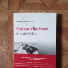 Libros: ENRIQUE VILA-MATAS - AIRE DE DYLAN. Lote 221878356