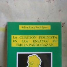 Libros: LA CUESTIÓN FEMINISTA DE LOS ENSAYOS DE EMILIA PARDO BAZÁN. ADNA ROSA RODRÍGUEZ. EDICIONS DO CASTRO. Lote 221909713