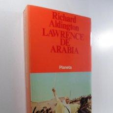 Libros: LAWRENCE DE ARABIA ALDINGTON, RICHARD. Lote 221931008