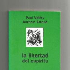 Libros: LA LIBERTAD DEL ESPÍRITU. - ARTAUD, ANTONIN; VELÉRY, PAUL:. Lote 221944615