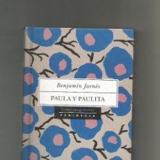 Libros: PAULA Y PAULITA. - JARNÉS, BENJAMÍN:. Lote 221944620